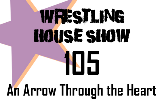 WHS #105 – An Arrow Through the Heart