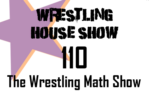 WHS #110 – The Wrestling Math Show