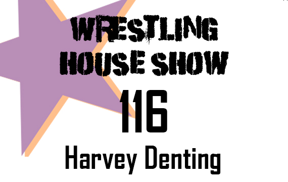 WHS #116 – Harvey Denting