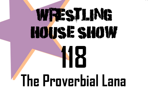 WHS #118 – The Proverbial Lana