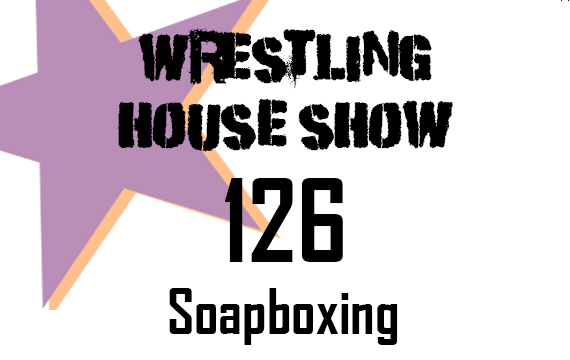 WHS #126 – Soapboxing