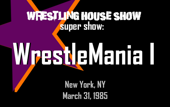WHS Super Show – Wrestlemania I