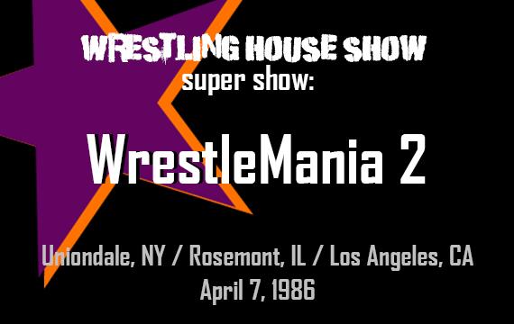 WrestleMania 2 – WHS Super Show