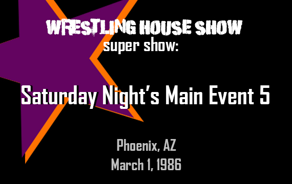 Saturday Night's Main Event 5 – WHS Super Show