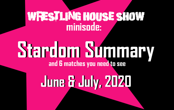 Stardom Summary: June & July, 2020 – WHS mini