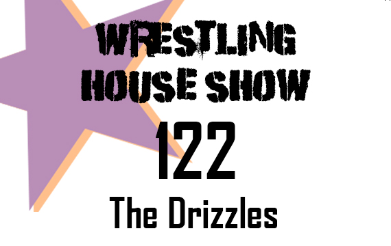 WHS #122 – The Drizzles