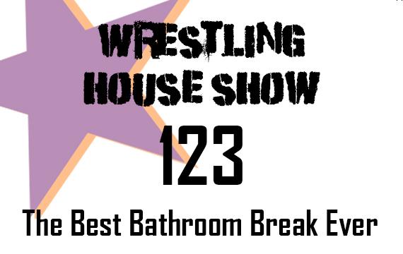 WHS #123 – The Best Bathroom Break Ever