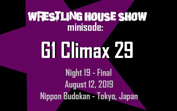 WHS mini – G1 Climax 29 Final