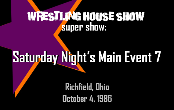Saturday Night's Main Event 7 – WHS Super Show